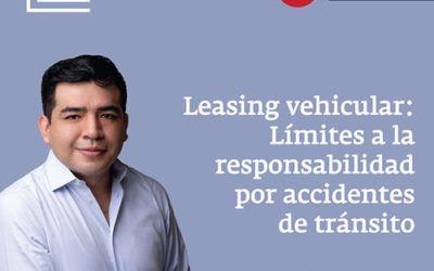 Leasing vehicular: límites a la responsabilidad por accidentes de tránsito